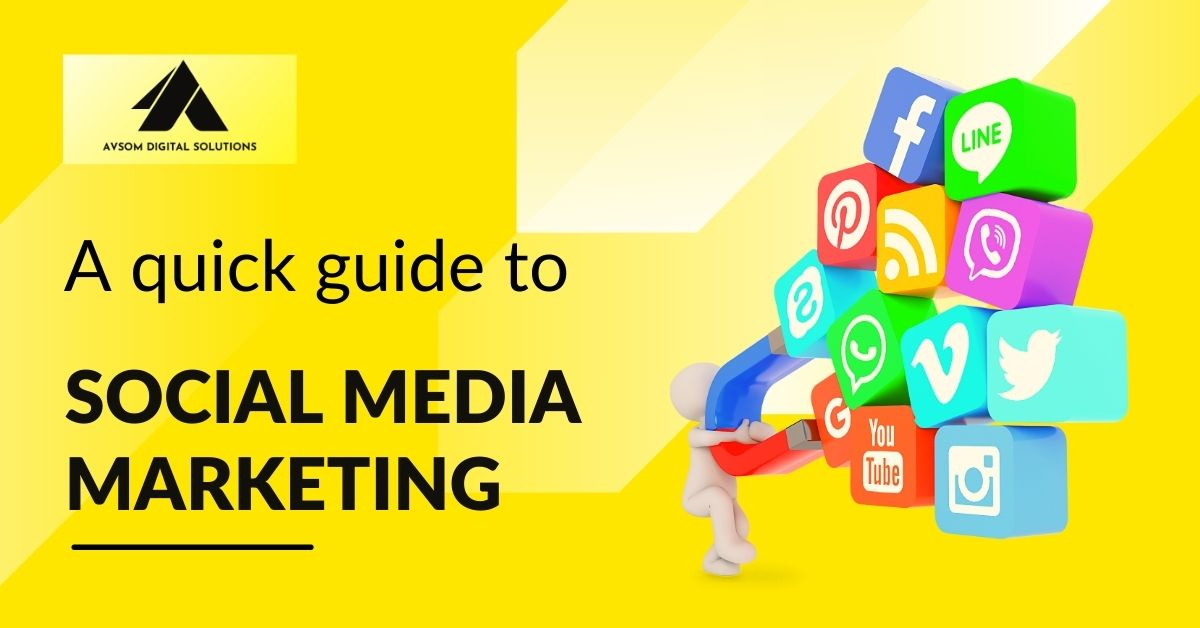A Quick Guide To Social Media Marketing