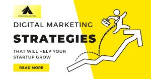 Digital Marketing Strategies That Will Help Your Startup Grow